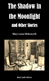 The Shadow in the Moonlight and Other Stories (Black Heath Gothic, Sensation and Supernatural)