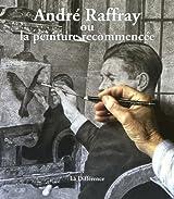 André Raffay ou la peinture recommencée