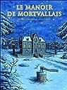 Le manoir de mortvallais tome 1 par Chanoinat