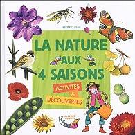 La nature aux 4 saisons : Activités & découvertes par Frédéric Lisak