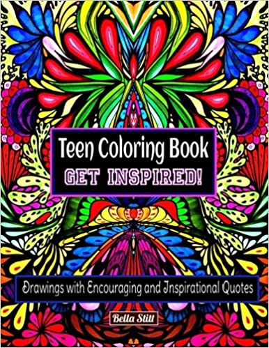 Teen Coloring Book GET INSPIRED!: Drawings with Encouraging and ...