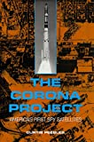 The Corona Project: America's First Spy Satellites