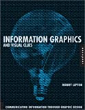 Information Graphics and Visual Clues, Ronnie Lipton and Stephanie Skirvin, 1564968642
