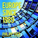 Europe Since 1989: A History Audiobook by Philipp Ther Narrated by Matthew Lloyd Davies