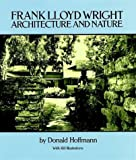 Frank Lloyd Wright: Architecture and Nature, with 160 Illustrations (Dover Books on Architecture)