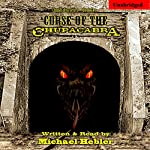 Curse of the Chupacabra: Chupacabra, Book 2 | Michael Hebler