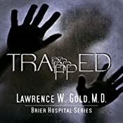 Trapped: Brier Hospital Series, Book 6 | Lawrence W. Gold