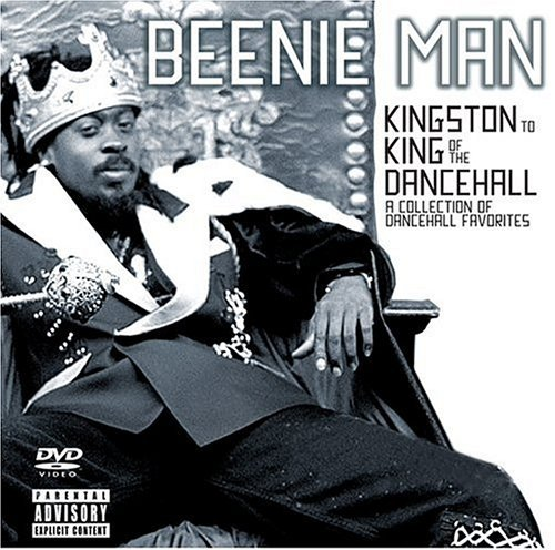 From Kingston To King Of The Dancehall [+ DVD] by Beenie Man (Beenie Man Kingston To King Of The Dancehall)