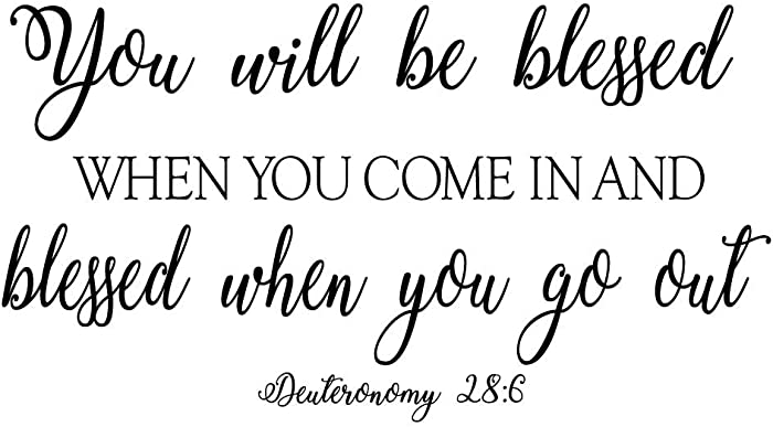 You Will be Blessed When You Come in and Blessed When You go Out - Deuteronomy 28:6 Vinyl Wall Decal God Bless Quotes Decoration Home DIY Entryway Christian Handwriting Art