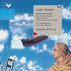 Adams: Harmonielehre; The Chairman Dances; Tromba Lontana; Short Ride in a Fast Machine