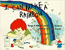Amazon Com I Can Make A Rainbow Things To Create And Do For