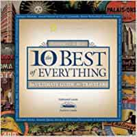 10 Best of Everything: An Ultimate Guide for Travelers ...