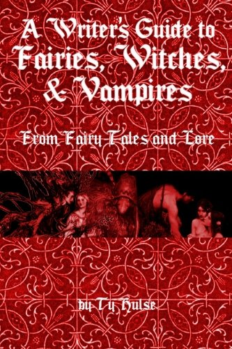 A Writers Guide to the Fairies, Witches, & Vampires From Fairy Tales and Lore (Black Fairy Tale Characters)