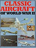 img - for Classic Aircraft of World War II book / textbook / text book