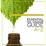 Essential Oil Usage Guide A-Z