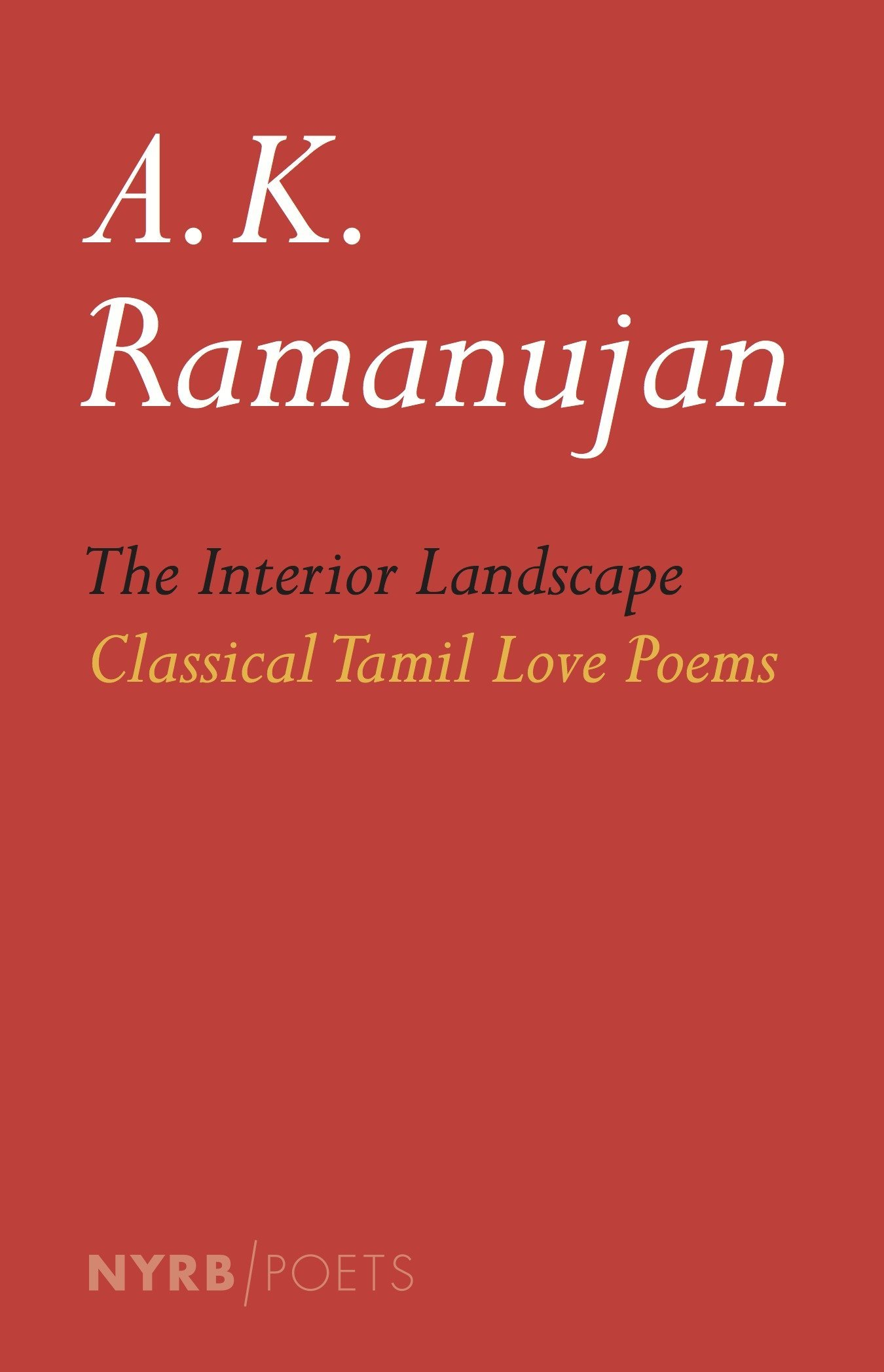 The Interior Landscape: Classical Tamil Love Poems (NYRB Poets ...