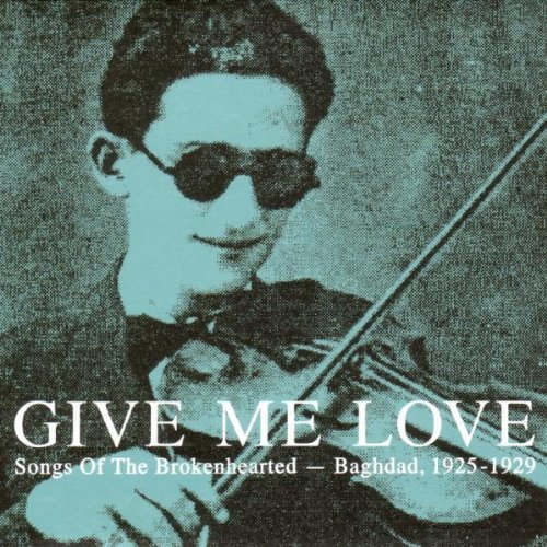 Give Me Love: Songs of the Brokenhearted - Baghdad by VA (Image #1)