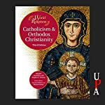 Catholicism and Orthodox Christianity | Khaled Anatolios,Stephen F. Brown