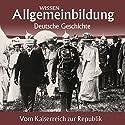 Vom Kaiserreich zur Republik (Reihe Allgemeinbildung) Hörbuch von Wolfgang Benz Gesprochen von: Marina Köhler, Michael Schwarzmaier