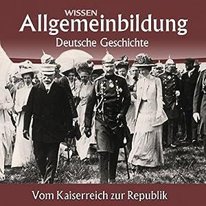 Vom Kaiserreich zur Republik (Reihe Allgemeinbildung) Audiobook