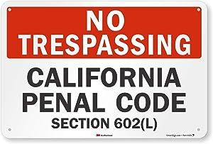 "SmartSign ""No Trespassing - California Penal Code, Section 602(L)"" Sign | 12"" x 18"" 3M Engineer Grade Reflective Aluminum"