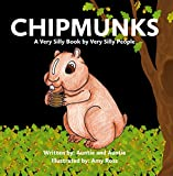 img - for Chipmunks: A Very Silly Book by Very Silly People book / textbook / text book