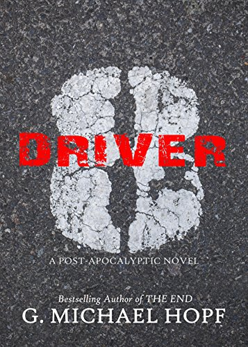Driver 8: A Post-Apocalyptic Novel by [Hopf, G. Michael]