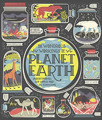 (The Wondrous Workings of Planet Earth: Understanding Our World and Its Ecosystems )