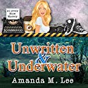 Unwritten & Underwater: An Avery Shaw Mystery, Book 11 Audiobook by Amanda M. Lee Narrated by Angel Clark