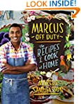 Marcus Off Duty: The Recipes I Cook a...