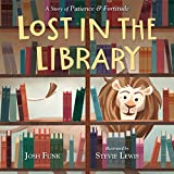 #7: Lost in the Library: A Story of Patience & Fortitude