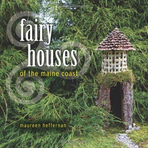 Fairy Houses of the Maine Coast by Heffernan, Maureen (2010) Hardcover (Fairy Houses Of The Maine Coast compare prices)