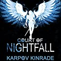 Court of Nightfall: Nightfall Chronicles #1 Audiobook by Karpov Kinrade Narrated by Emily Woo Zeller
