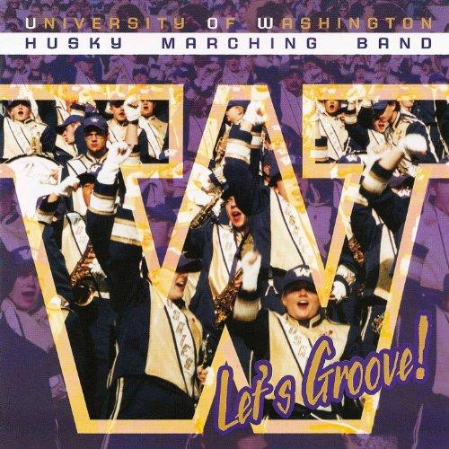 University of Washington Husky Marching Band - Let's Groove -