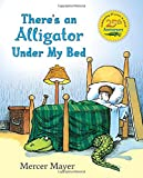THERE'S AN ALLIGATOR UNDER MY BED : A bedtime hazard untill the alligator was lured into the garage.