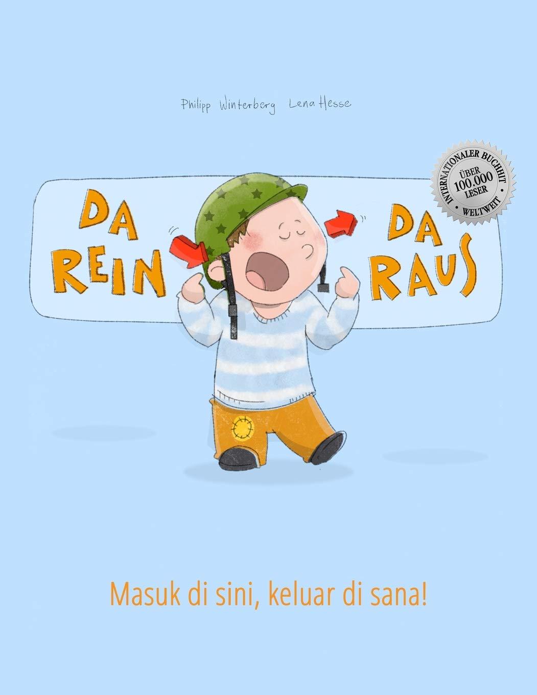 Da Rein Da Raus  Masuk Di Sini Keluar Di Sana   Kinderbuch Deutsch Indonesisch  Bilingual Zweisprachig
