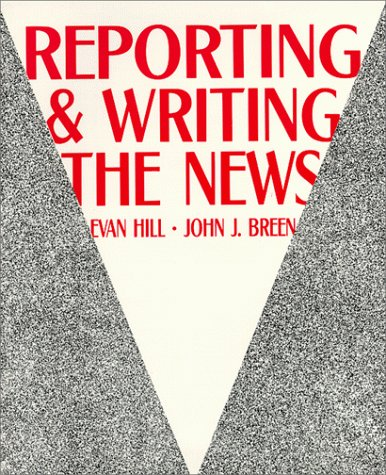 Reporting and Writing the News