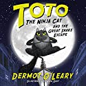 Toto the Ninja Cat and the Great Snake Escape Audiobook by Dermot O'Leary Narrated by Dermot O'Leary