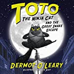 Toto the Ninja Cat and the Great Snake Escape | Dermot O'Leary