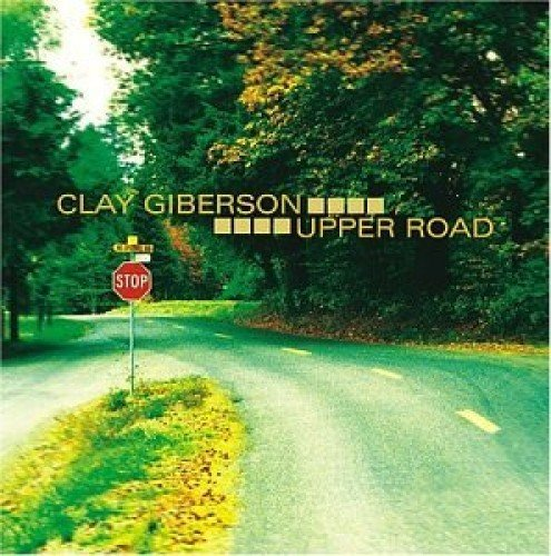 Giberson, clay Upper Road Mainstream Jazz