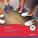 Alltagstauglich Deutsch: Deutsch-Arabisch Hörbuch von John Stevens, Timea Thomas Gesprochen von: Crock Krumbiegel, Farah Stöhr