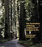The GeoPolitics of Energy, Judith Wright and James Conca, 1419675885