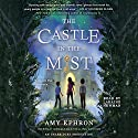 The Castle in the Mist Audiobook by Amy Ephron Narrated by Laraine Newman