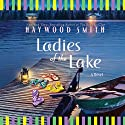 Ladies of the Lake Audiobook by Haywood Smith Narrated by Cynthia Darlow