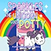 Sparkles the Unicorn Goes Potty