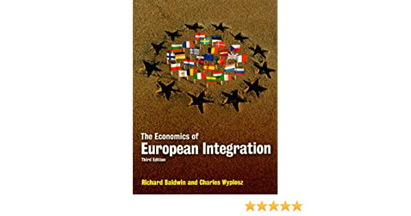 The economics of european integration richard baldwin and charles the economics of european integration richard baldwin and charles wyplosz richard e baldwin 9780077121631 amazon books fandeluxe Images