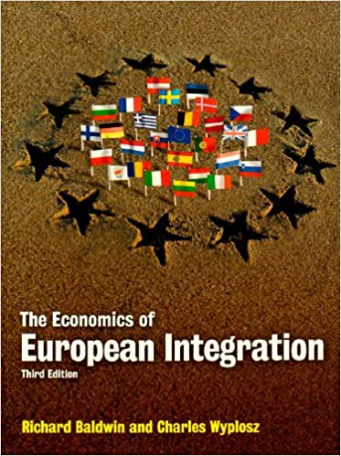 The economics of european integration richard baldwin and charles the economics of european integration richard baldwin and charles wyplosz 3rd revised edition edition fandeluxe Images