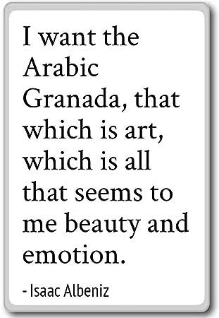 Quiero la árabe Granada, que es arte,... - Isaac Albeniz citas imán para nevera: Amazon.es: Hogar