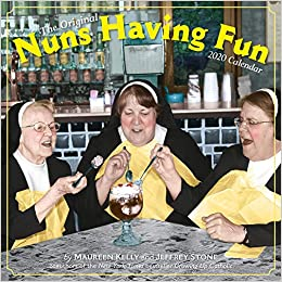 Fun 2020 Calendar Nuns Having Fun Wall Calendar 2020: Maureen Kelly, Jeffrey Stone