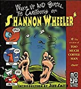 Wake Up and Smell the Cartoons of Shannon Wheeler